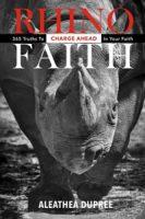 Rhino Faith by Aleathea Dupree