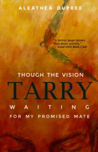 Though the Vision Tarry: Waiting for My Promised Mate book for frustrated singles